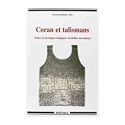 Coran et talismans : Textes...