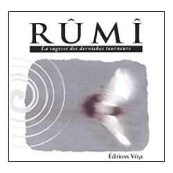 Rumi, la sagesse des...
