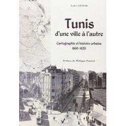 TUNIS D'UNE VILLE A...