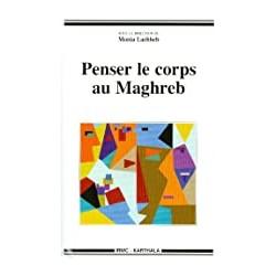 Penser le corps au Maghreb
